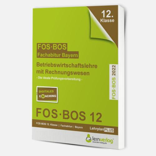 Abiturprüfung Betriebswirtschaftslehre mit Rechnungswesen FOS/BOS Bayern 12. Klasse 2022 | ISBN 9783743000759