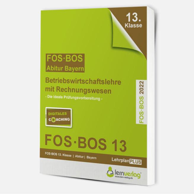 Abiturprüfung Betriebswirtschaftslehre mit Rechnungswesen FOS/BOS Bayern 13. Klasse 2022 | ISBN 9783743000452
