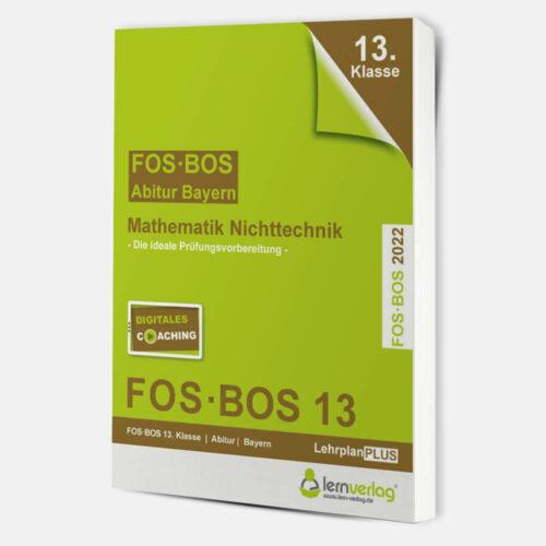 Abiturprüfung Mathematik Nichttechnik FOS/BOS Bayern 13. Klasse 2022 | ISBN 9783743000803