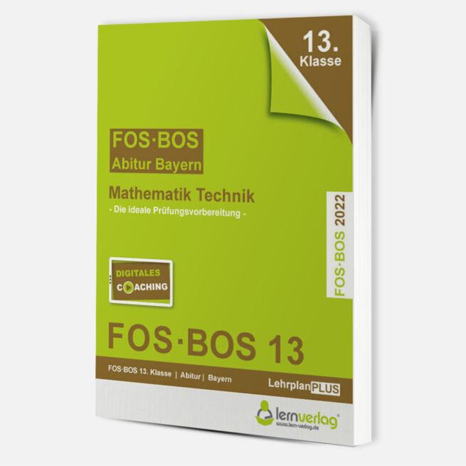 Abiturprüfung Mathematik Technik FOS/BOS Bayern 13. Klasse 2022   ISBN 9783743000773
